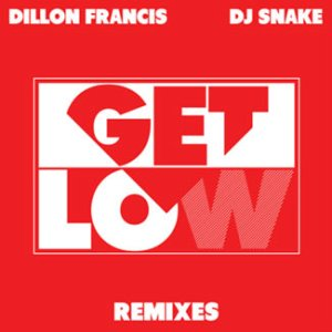 Dillon Francis - Get Low