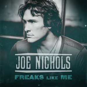 Joe Nichols - Freaks Like Me (Photo credit: Ford Fairchild)