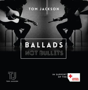 Tom Jackson - Ballads Not Bullets