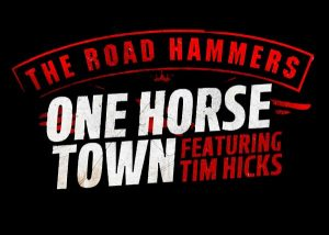 Road Hammers - Tim Hicks (One Horse Town)