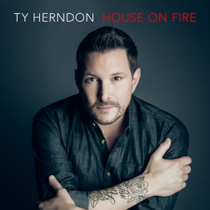"""Ty Herndon - """"House On Fire"""""""